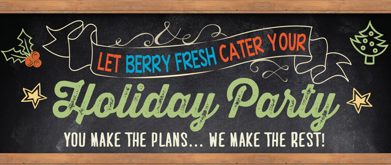 Berry Fresh Cafe Holiday Catering